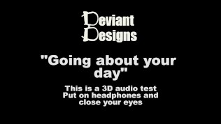 Going about your day – – a femdom themed 3D audio (Binaural) test