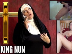 Smoking Nun - Pissing Cup - Bukkake First Time Story - Webcam Pussy Heels