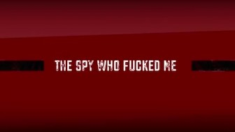 The spy who fucked me Ep 1 (James bond parody)